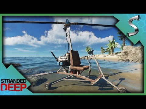 BUILDING THE GYROCOPTER! FLYING IN STRANDED DEEP! - Stranded Deep [Gameplay E18]