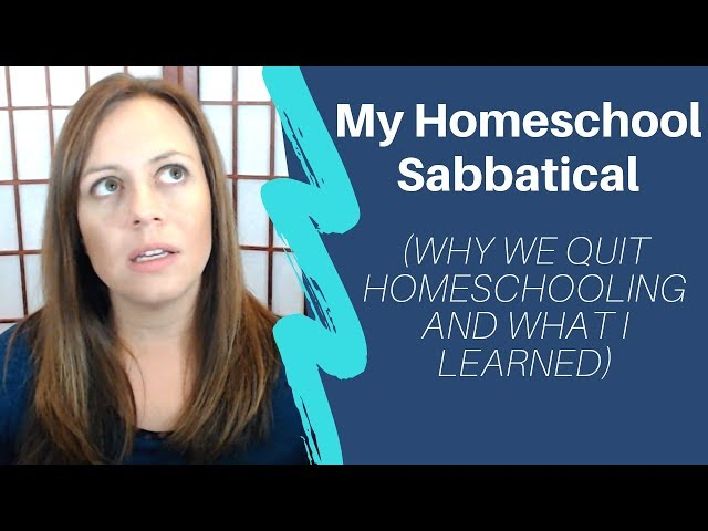 Why We Quit Homeschool (My Homeschool Sabbatical) + What I Learned