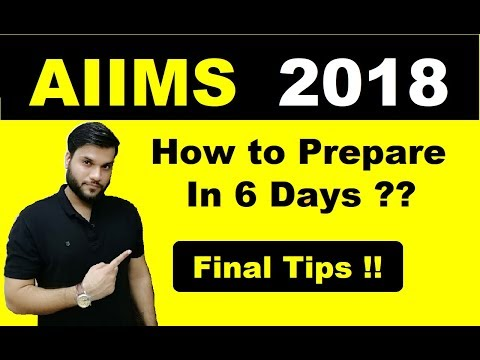 How to Prepare/Crack AIIMS 2018 | 6 Days Motivational Plan | Tips & Strategies By A. Arora Sir