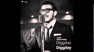 John Karayiannis - Diggiloo Diggiley