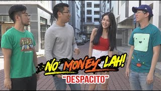 No Money Lah! (Despacito Parody)