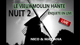 48H LIVE INVESTIGATION Dans Un Moulin Hanté Part 9