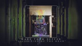 Watch Make Them Suffer Affliction Of The Dead video