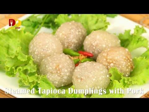 Steamed Tapioca Dumplings with Pork | Thai Dessert | Saku Sai Moo | สาคูไส้หมู