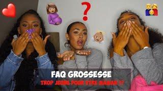FAQ - TROP JEUNE POUR ETRE MAMAN ? GROSSESSE, CONSEILS..