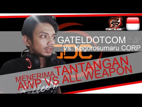 [Tepe Gaming] Tantangan AWP Vs. All Weapon | Point Blank Clan War Gateldotcom Vs. KogorosumaroCORP