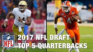 Top 5 Quarterbacks in the 2017 NFL Draft | Bucky Brooks | Move the Sticks