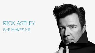 Rick Astley - She Makes Me (Official Audio)