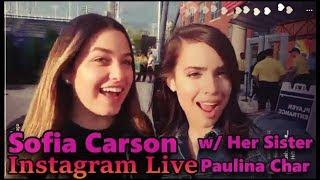 Sofia Carson w/ Her Sister Paulina Char Instagram Live Stream August 26th 2017