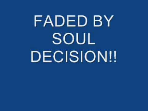 Faded - Soul Decision