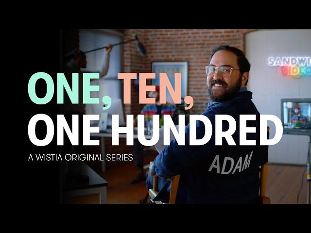 One, Ten, One Hundred Trailer - A Wistia Original Series