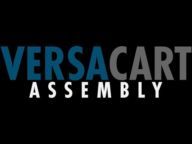Step 2: VersaCart 1300 Assembly