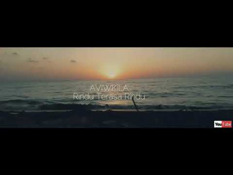 Official Lyric Video Aviwkila (Rindu Terasa Rindu)