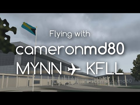 X-Plane 11 | Flying With Cameronmd80 | MYNN ✈ KFLL | First Commentary Video