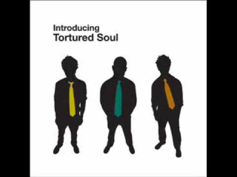 Tortured Soul - Don't Hold me Down