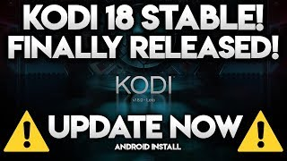 INSTALL KODI 18 ON ANDROID - Kodi 18 Stable Is Finally Here!