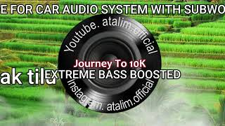 Car Audio Music Subwoofer test Limit Talak Tilu Extreme Bass Boosted [ atalim official ]