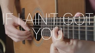 Alicia Keys - If I Ain't Got You - Fingerstyle Guitar Cover By James Bartholomew