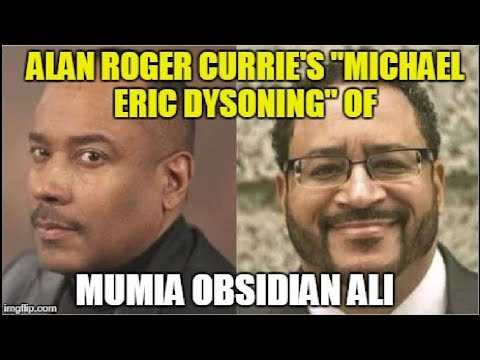 """Alan Roger Currie's """"Michael Eric Dysoning"""" Of Mumia Obsidian Ali"""