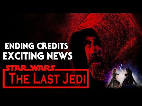 Star Wars The Last Jedi Ending Credits - Exciting News!