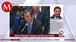 Iñaki Urdangarin ingresa a prisión por caso Nóos