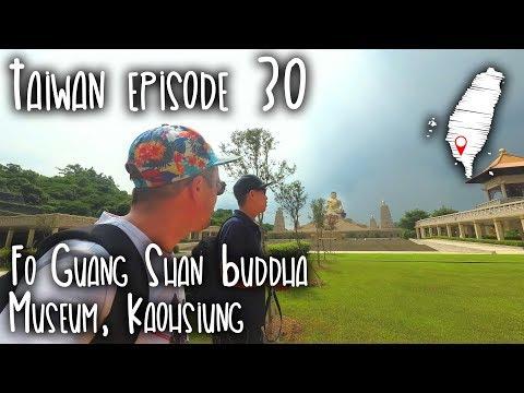 Taiwan episode 30 - Fo Guang Shan Buddha Museum, Kaohsiung