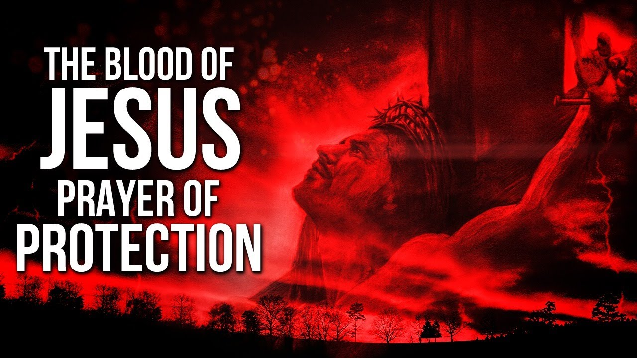 A PRAYER APPLY THE BLOOD OF JESUS (Protection Prayer, Prayer Of Safety)