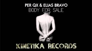 Per QX & Elias Bravo: Body For Sale (Original Mix)