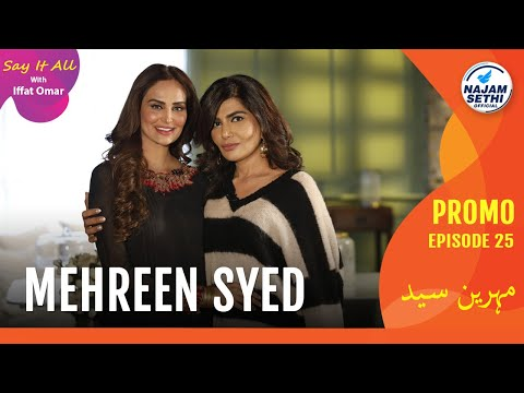 Najam Sethi: Supermodel Mehreen Syed | Say It All With Iffat Omar Episode 25 Promo