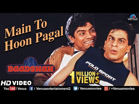 Main To Hoon Pagal -HD VIDEO | Shahrukh Khan & Johny Lever | Baadshah |90's Bollywood Hindi Song Mp3
