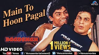 Main To Hoon Pagal -HD VIDEO | Shahrukh Khan & Johny Lever | Baadshah |90's Bollywood Hindi Song