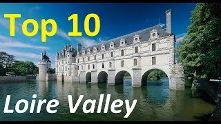Top 10 best chateaux to visit in the Loire Valley of France | Loire Valley Castles