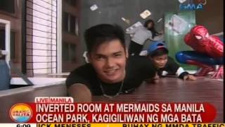 UB: Inverted room at mermaids sa Manila Ocean Park, kagigiliwan ng mga bata