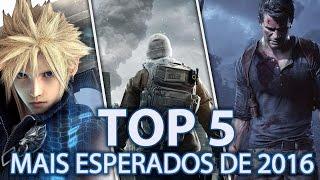 TOP 5 Jogos Mais Esperados de 2016