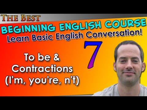 007 - To be & Contractions (I'm, you're, n't) - Beginning English Lesson - Basic English Grammar