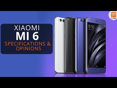 Xiaomi Mi 6 Review of Specification + Opinions