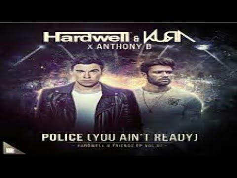 Hardwell x KURA x Anthony B - Police (You Ain't Ready)