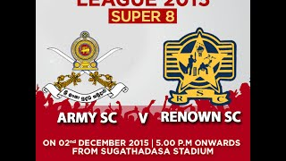 Army SC v Renown SC - Dialog Champions League 2015