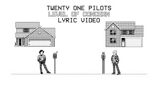 Twenty One Pilots - Level Of Concern  Lyric Video