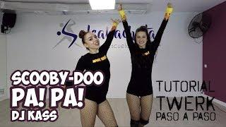 SCOOBY DOO PA PA - Dj Kass | Coreografía TWERK Paso a Paso