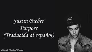Justin Bieber - Purpose (Traducida al español)