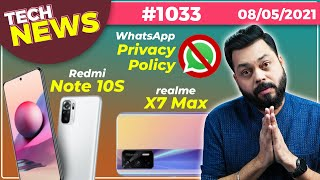 WhatsApp Privacy Policy Big News, realme X7 Max Launch Date, Redmi Note 10S Launch, iQOO Zx-#TTN1033