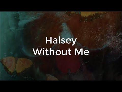 Halsey - Without Me | Lirik Lagu & Terjemahan