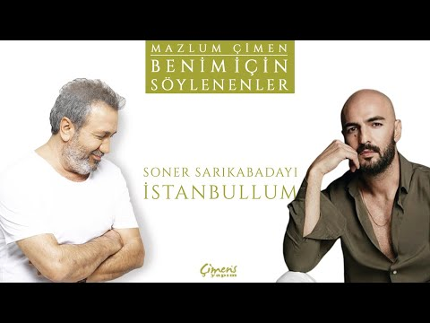 Soner Sarıkabadayı - İstanbullum (Benim İçin Söylenenler)
