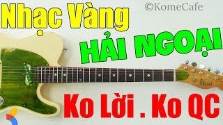 21 Lk Hòa Tấu Guitar Nhạc Vàng Hải Ngoại Không Lời Không Quảng Cáo cho Phòng Trà Cafe❤️ Thư Giãn Nhẹ