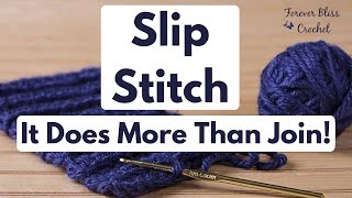 Slip Stitch - It's Not Just for Joining!