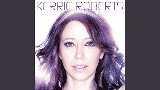 Kerrie Roberts – Unstoppable