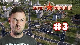 Sips Plays Workers & Resources: Soviet Republic (18/3/19) - #3 - Oh Boy