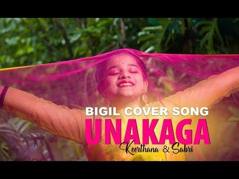 bigil---unakaga-cover-song-|-vijay-|-nayanthara-|-a.-r.-rahman-|-atlee-|-keerthana-|-sabari-darshan