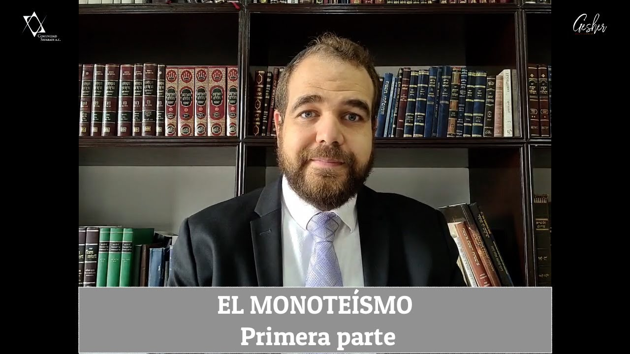 QUÉ ES EL MONOTEÍSMO - Primera parte - Por el Rabino Moisés Chicurel